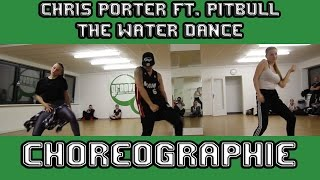 Chris Porter ft. Pitbull - The Water Dance | Choreographie von Dennis | Kurs Video