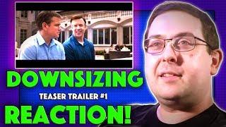 REACTION! Downsizing Teaser Trailer #1 - Matt Damon Movie 2017