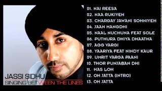 SINGING BETWEEN THE LINES - JASSI SIDHU - FULL SONGS JUKEBOX