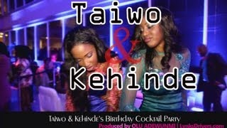 Taiwo & Kehinde's Birthday Cocktail Party