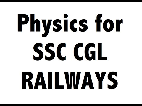 Physics Expected Science Questions for Railways SSC CGL CHSL