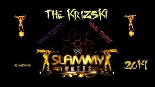The Krizski - KrizskiManian WWE Slammy Awards 2014