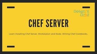 Installing Chef Server, Workstation & Node - Creating & Uploading Chef Cookbooks