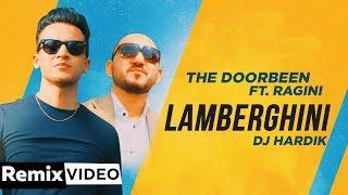Lamberghini (Remix) | The Doorbeen Feat Ragini | DJ Hardik | Latest Punjabi Songs 2019