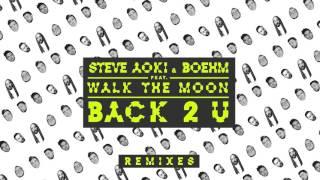 Steve Aoki & Boehm - Back 2 U feat. WALK THE MOON (William Black Remix) [Cover Art]