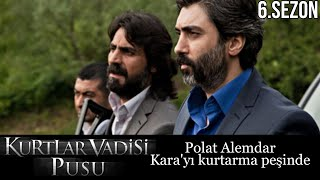 Kurtlar Vadisi Pusu - Polat Alemdar Kara'yı kurtarma peşinde
