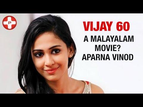 Vijay 60 - A Malayalam movie? Aparna Vinod | Keerthi Suresh | Latest Tamil Cinema News | PluzMedia
