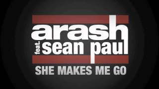 Arash feat. Sean Paul - She Makes Me Go