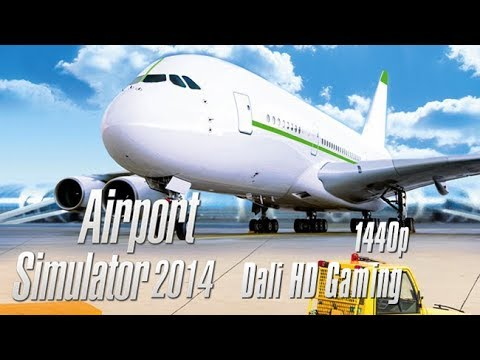 Airport Simulator 2014 100 Completed PC Gameplay FullHD 1440p