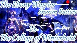 Skyrim Battles - RETRO - The Ebony Warrior vs The College of Winterhold [Legendary Setttings]