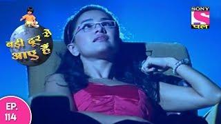 Badi Door Se Aaye Hain - बड़ी दूर से आये है - Episode 114 - 13th June, 2017