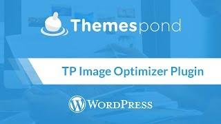 Full Guide of TP Image Optimizer Plugin