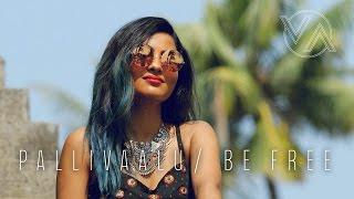 Be Free (Pallivaalu Bhadravattakam) ft. Vandana Iyer
