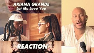 Ariana Grande - Let Me Love You (feat. Lil Wayne) reaction