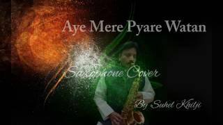 Ae Mere Pyare watan| Kabuliwala| Saxophone Cover| Suhel Khilji