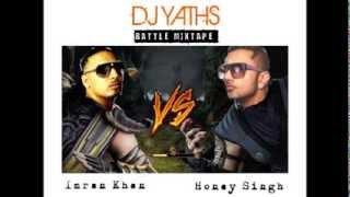 Dj Yaths - Imran Khan VS Honey Singh - Battle Mixtape