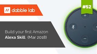 Building your first Amazon Alexa Skill (Mar 2018)