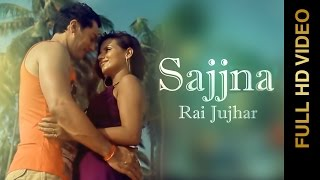 Rai Jujhar & Madhu Madhvi Roy | Sajjna | Full HD Brand New Punjabi Songs 2014