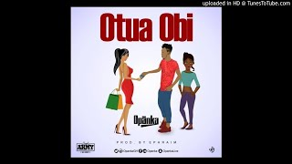 Opanka – Otua Obi (Prod by Ephraim)