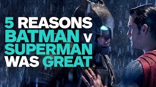 Opinion: 5 Reasons Batman v Superman Was Great