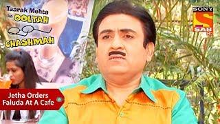 Jetha Orders Faluda At A Cafe   Taarak Mehta Ka Ooltah Chashmah