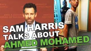 Sam Harris Talks About Ahmed Mohamed