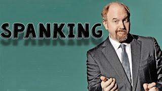 Louis CK on Spanking