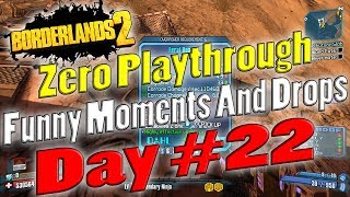 Borderlands 2 | Zero Playthrough Funny Moments And Drops | Day #22