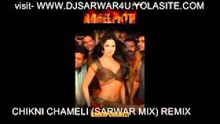 Chikni Chameli (SARWAR MIX) AGNEEPATH ft KATRINA KAIF full HD