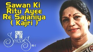 Sawan Ki Ritu Ayee Re Sajaniya ( Kajri ) | Shobha Gurtu | ( Album: Songs Of The Seasons Vol 2 )