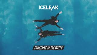 Iceleak - Something In The Water [Ultra Music]