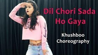 Dil Chori Sada Ho Gaya Song Dance Choreography   Bollywood Video   Hindi Songs For Dancing Girls