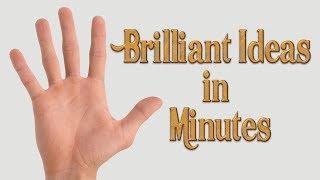 5 BRILLIANT IDEAS in 5 MINUTES