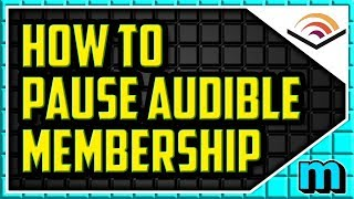 HOW TO PAUSE AUDIBLE MEMBERSHIP 2018 (EASY) - How to