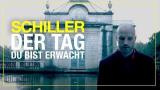 """SCHILLER // """"Der Tag...Du Bist Erwacht"""