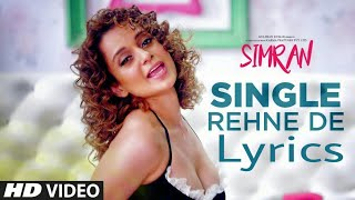 Single rehne de video song Lyrics | Simran | Kangana Ranaut