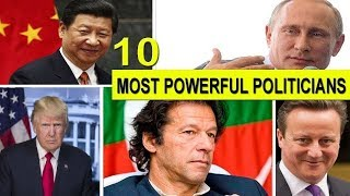 Top 10 Most Powerful Politicians In The World 2017- 2018 HD