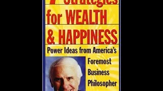 7 Strategies for Wealth & Happiness with Jim Rohn (Full Audio)
