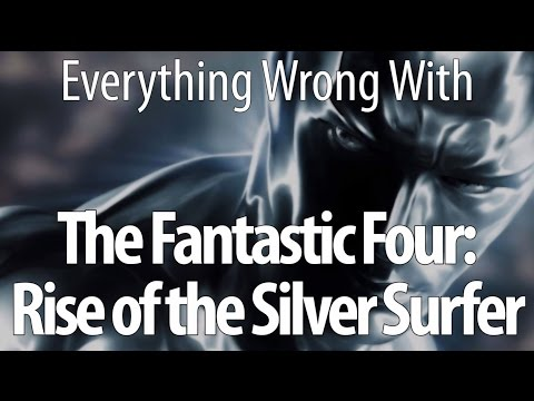 Everything Wrong With Fantastic Four Rise Of The Silver Surfer