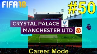 FIFA 18 - Manchester United Career Mode #50: vs. Crystal Palace