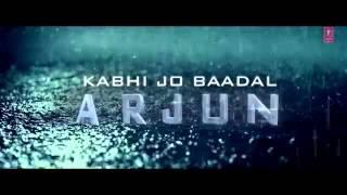 New I'll Be Waiting 'Kabhi Jo Baadal' Arjun FeatArijit Singh   Full Video Song HD