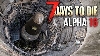 MISSILE SILO RAID ★ 7 Days To Die (Alpha 16, Ep.12)