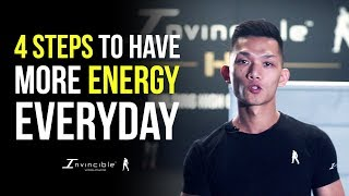 4 Steps To Have More Energy Everyday | INVINCIBLE MINDSET