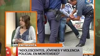 Entrevista - Estudio SERPAJ: Adolescentes, jóvenes y violencia policial en Montevideo