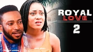Royal Love Season 2  -   2016 Latest Nigerian Nollywood Movie