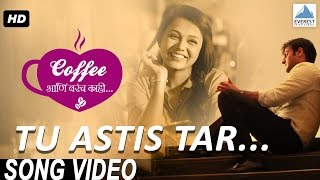Tu Astis Tar Song Video - Coffee Ani Barach Kahi   Marathi Songs 2015   Pandit Sanjeev Abhyankar