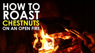How to Roast Chestnuts on an Open Fire | The Art of Manliness