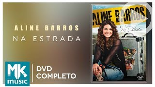 Na Estrada - Aline Barros (DVD COMPLETO)