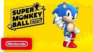 Super Monkey Ball: Banana Blitz HD - Sonic Rolls In! Trailer - Nintendo Switch