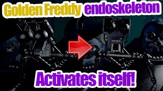 Golden freddy's endoskeleton activates itself in Fnaf 1? (five nights at freddy's theory)